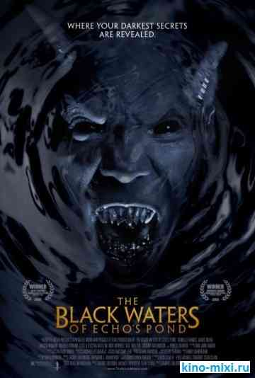 ������ ���� ��� / The Black Waters of Echo's Pond (2009) HDRip - ������, �������, �����, �������